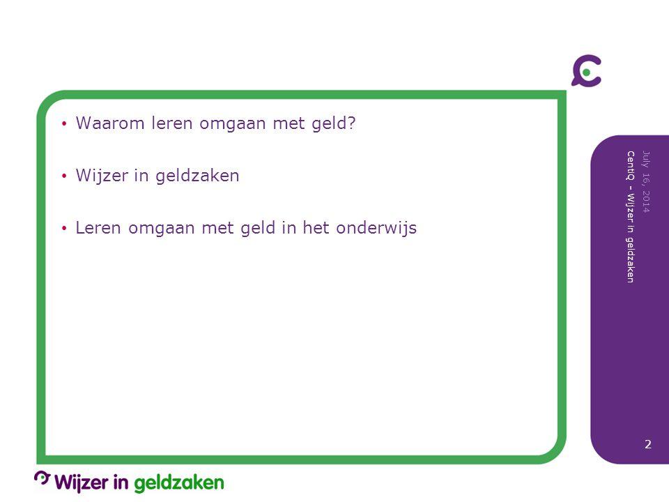 Betalen wordt steeds gemakkelijker… July 16, 2014 CentiQ - Wijzer in geldzaken 3