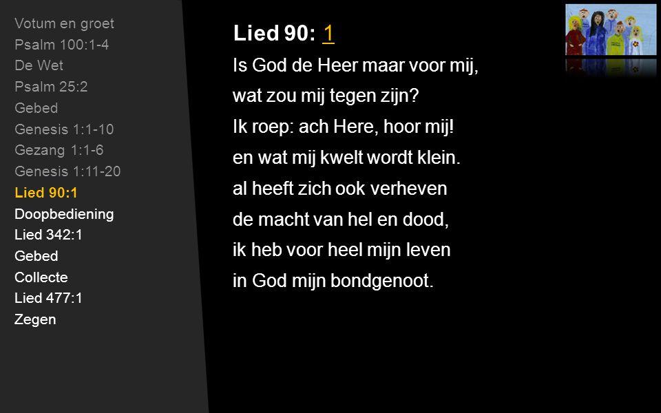 Lied 90: 1 Is God de Heer maar voor mij, wat zou mij tegen zijn.