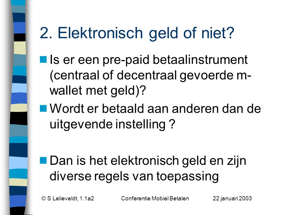 © S Lelieveldt, 1.1a2 Conferentie Mobiel Betalen 22 januari 2003 3.