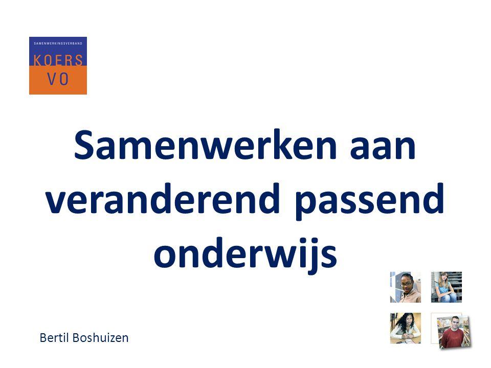 Samenwerken aan veranderend passend onderwijs Bertil Boshuizen