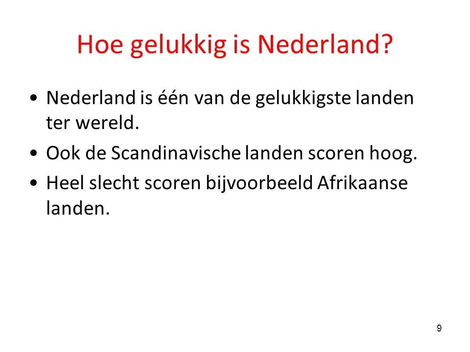 10 Geluksspreiding in Nederland Provinciale verschillen in Nederland relatief klein.