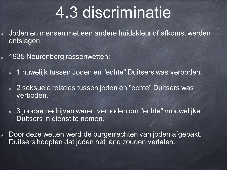 4.3 discriminatie Joden en mensen met een andere huidskleur of afkomst werden ontslagen.