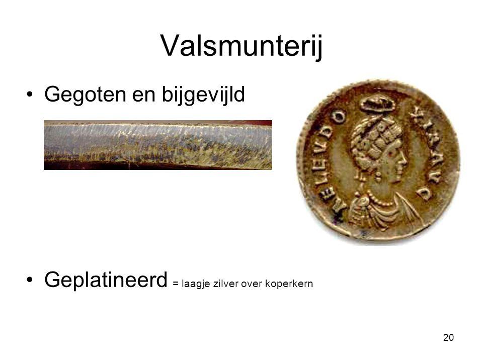 Valsmunterij Gegoten en bijgevijld Geplatineerd = laagje zilver over koperkern 20