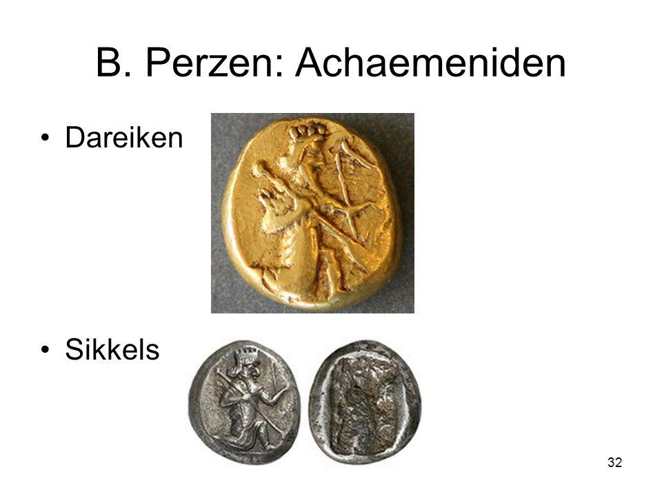 B. Perzen: Achaemeniden Dareiken Sikkels 32