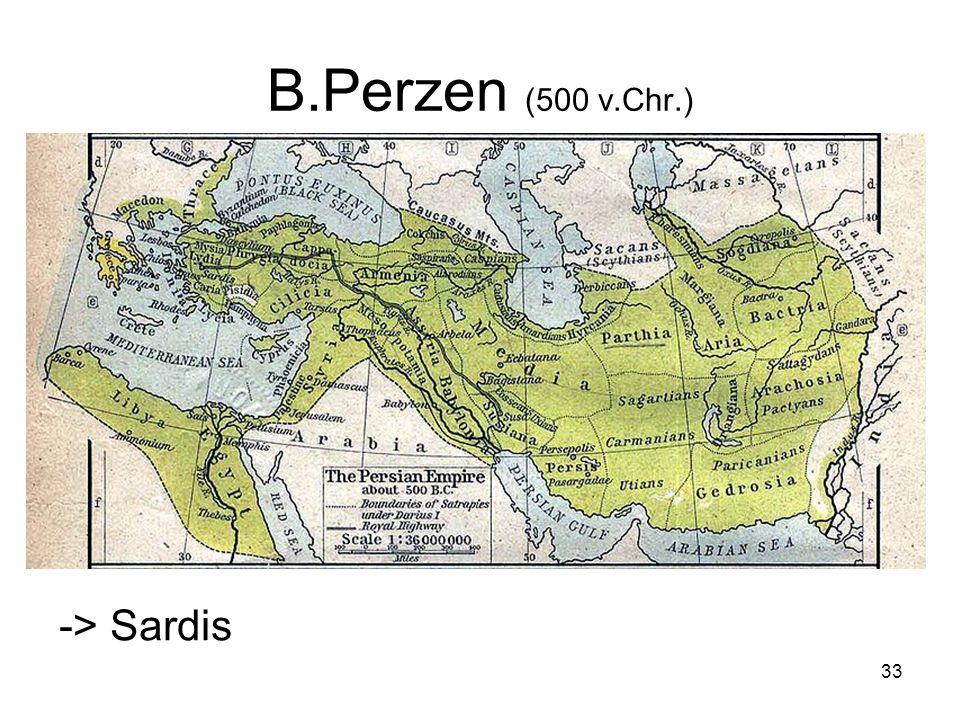 B.Perzen (500 v.Chr.) -> Sardis 33