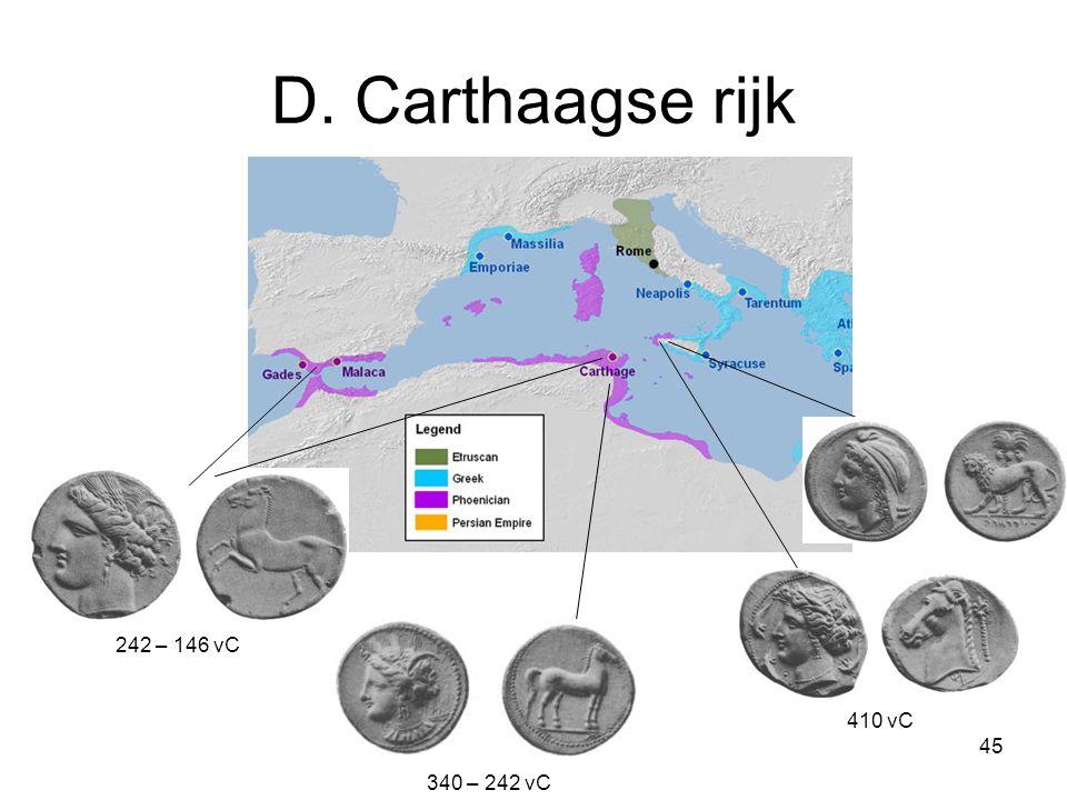 D. Carthaagse rijk 340 – 242 vC 242 – 146 vC 410 vC 45