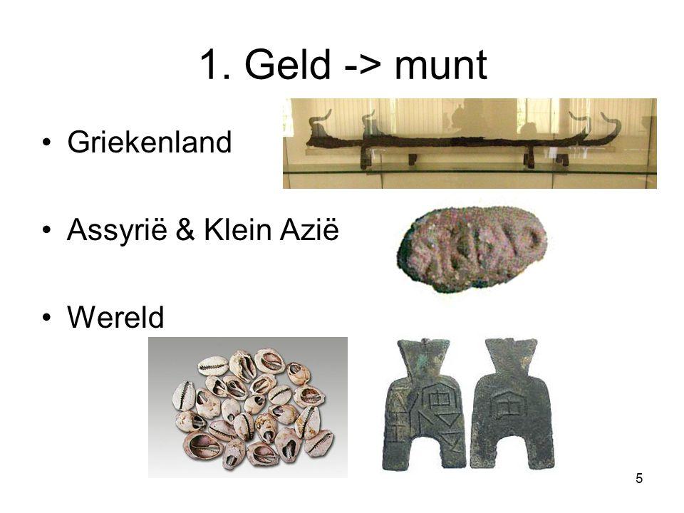1. Geld -> munt Griekenland Assyrië & Klein Azië Wereld 5