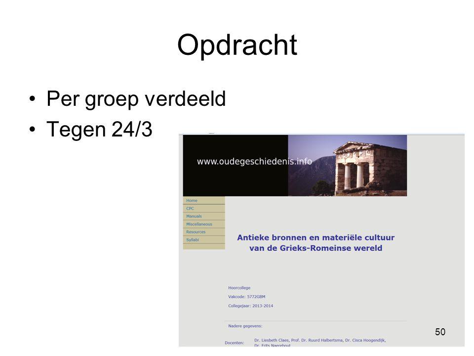 Opdracht Per groep verdeeld Tegen 24/3 50