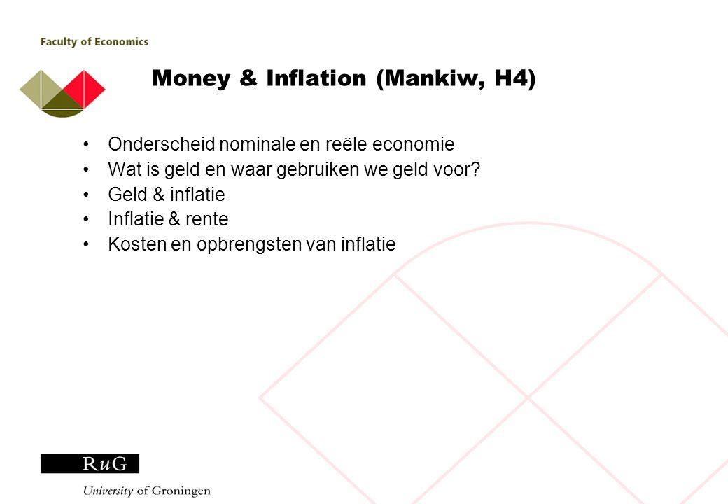 Geld in de economie Transactiemiddel Rekeneenheid Oppotmiddel Modern geld: op basis van vertrouwen, niet om intrinsieke waarde M x V = P x T => geld wordt voor transacties gebruikt Meer geld => hogere prijzen (ceteris paribus)