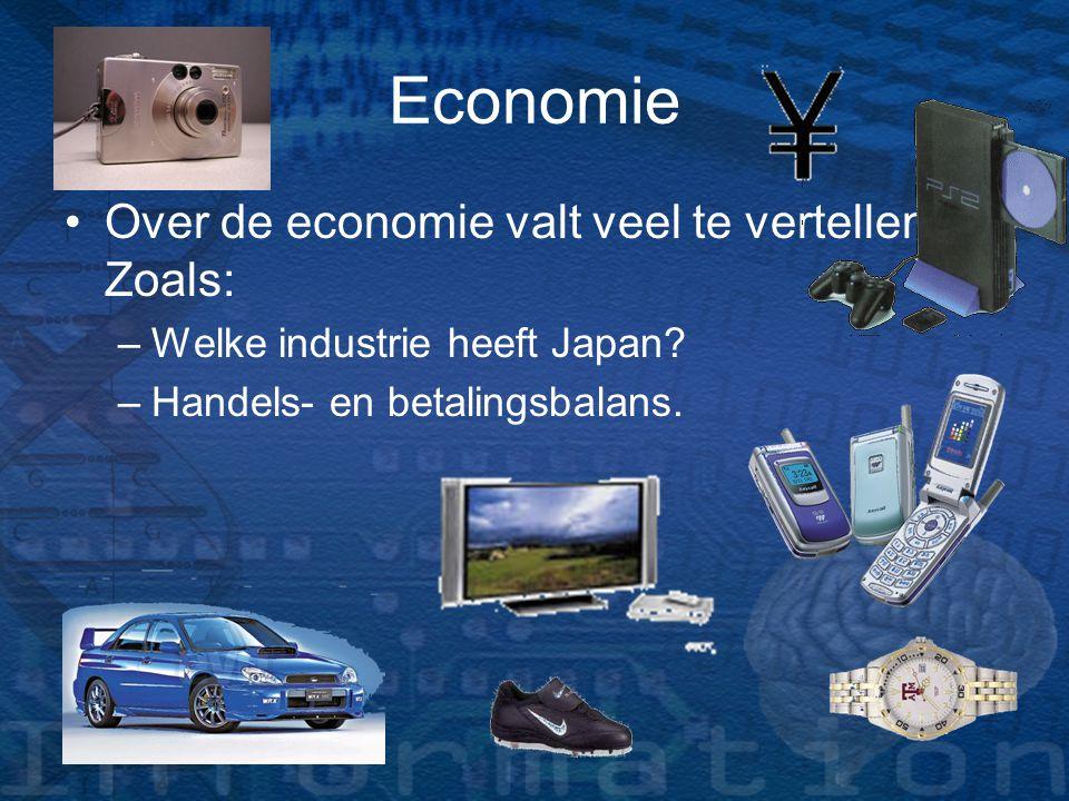 Economie Over de economie valt veel te vertellen. Zoals: –W–Welke industrie heeft Japan? –H–Handels- en betalingsbalans.