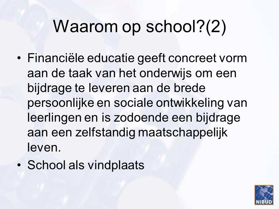Waarom op school?(2) Financiële educatie geeft concreet vorm aan de taak van het onderwijs om een bijdrage te leveren aan de brede persoonlijke en soc