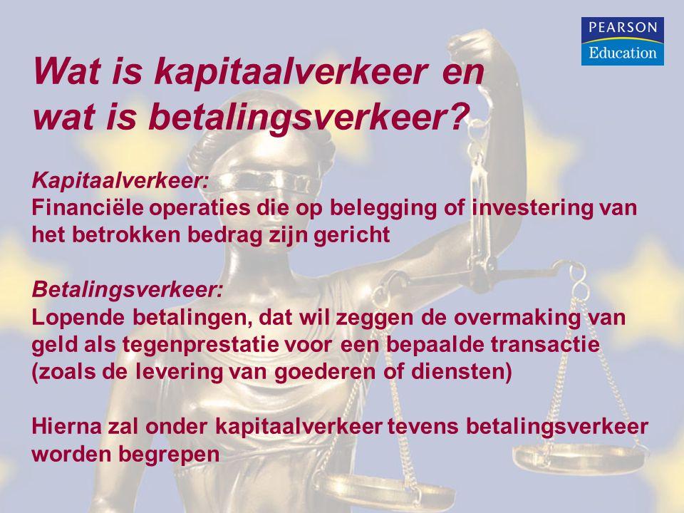 Het verbod om het vrije kapitaalverkeer te hinderen omvat: I.
