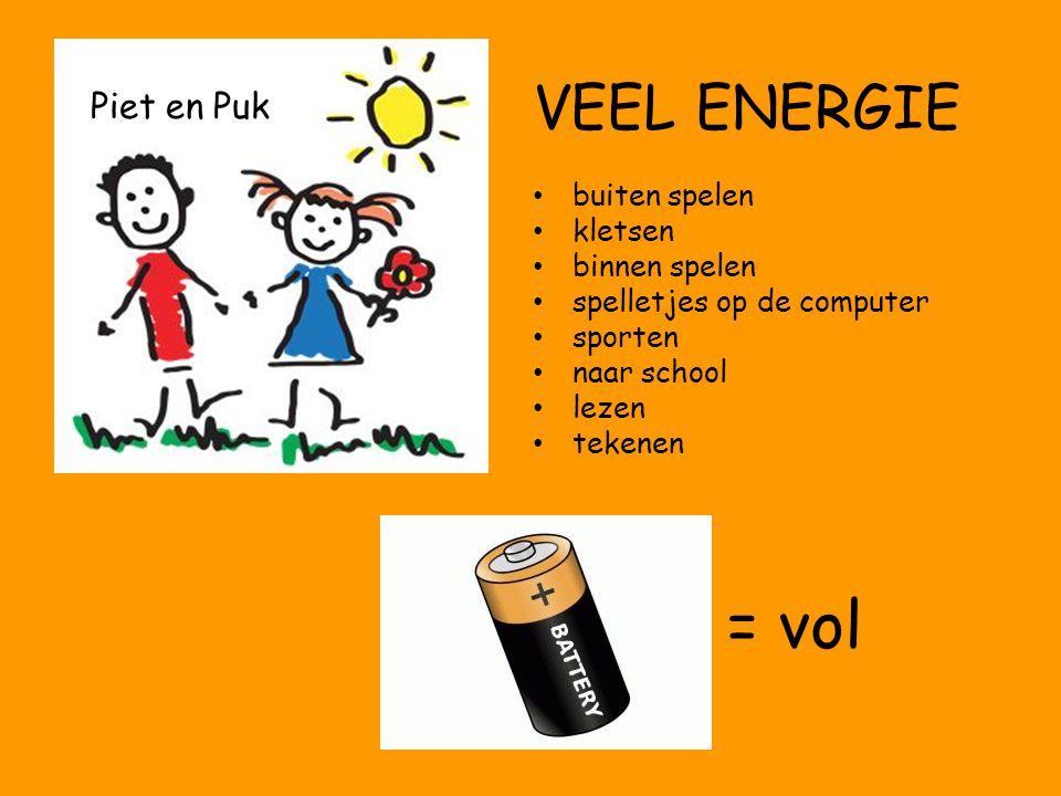 Piet en Puk VEEL ENERGIE buiten spelen kletsen binnen spelen spelletjes op de computer sporten naar school lezen tekenen = vol