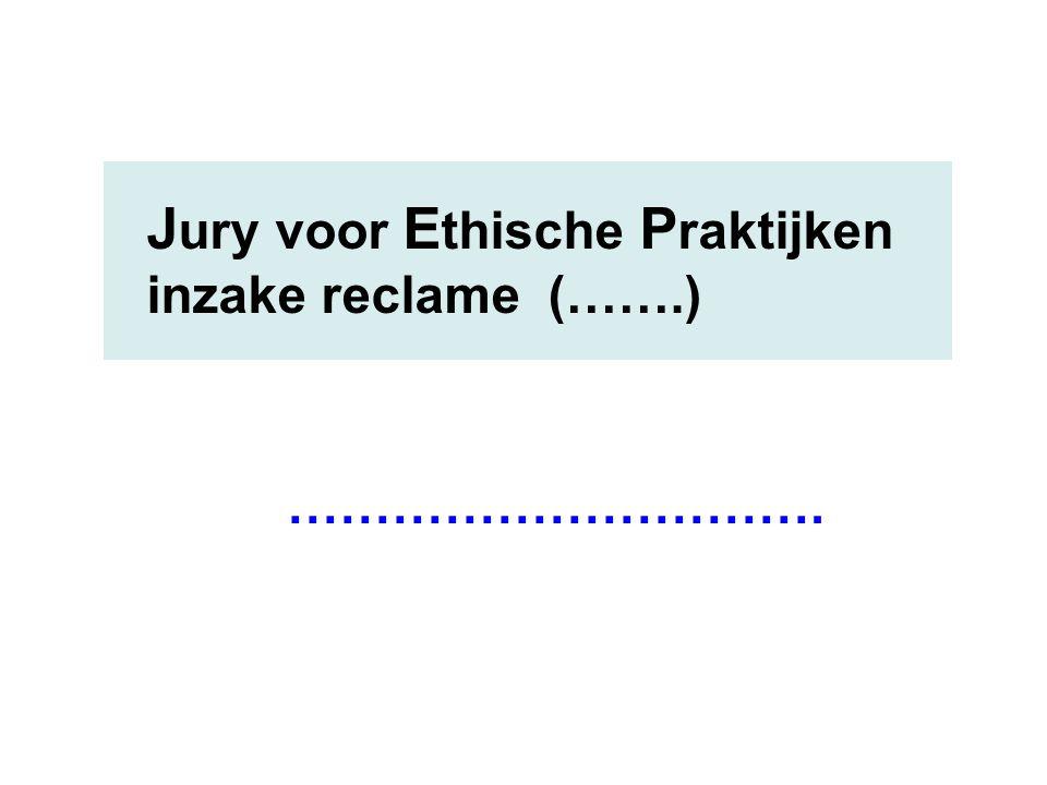 J ury voor E thische P raktijken inzake reclame (…….) ………………………….