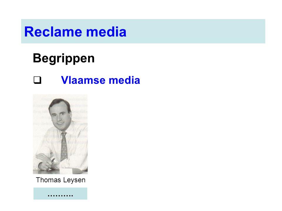 Reclame media  Vlaamse media Begrippen Thomas Leysen ……….