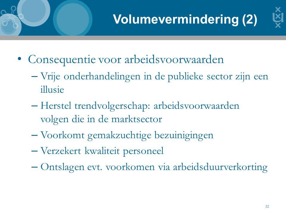 Volumevermindering (2) 52 Consequentie voor arbeidsvoorwaarden – Vrije onderhandelingen in de publieke sector zijn een illusie – Herstel trendvolgersc