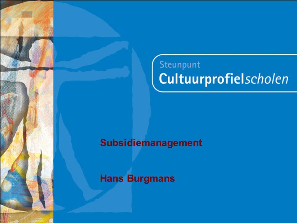 Subsidie Management Handleiding verkrijging additionele middelen Hans Burgmans Subsidiemanagement Hans Burgmans
