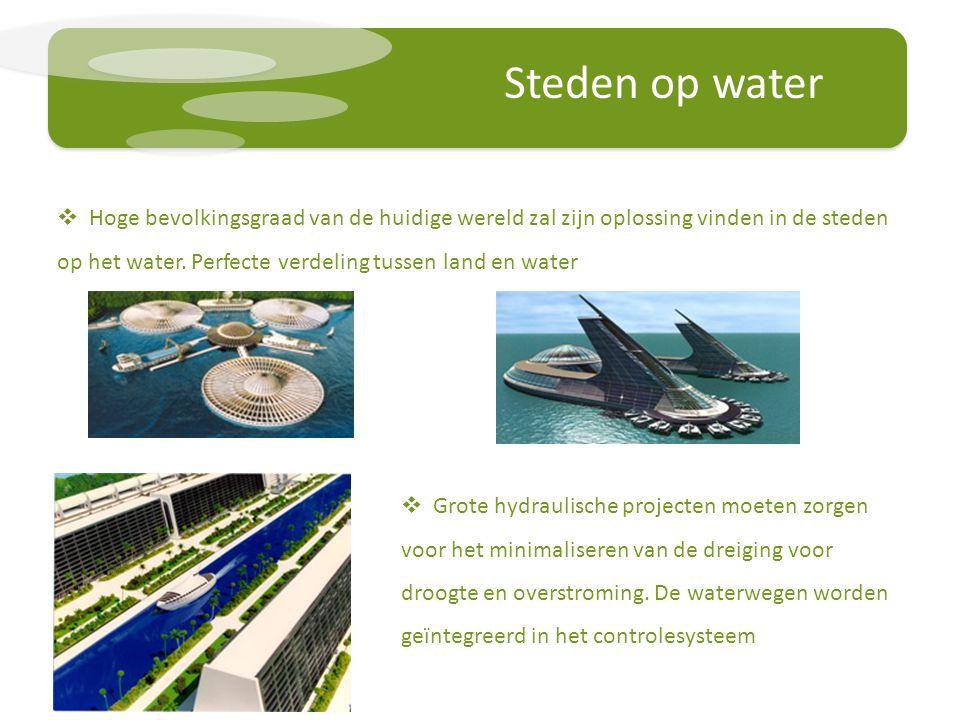 Steden op water  Hoge bevolkingsgraad van de huidige wereld zal zijn oplossing vinden in de steden op het water.