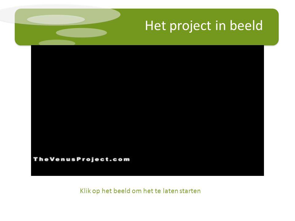 Het project in beeld Klik op het beeld om het te laten starten