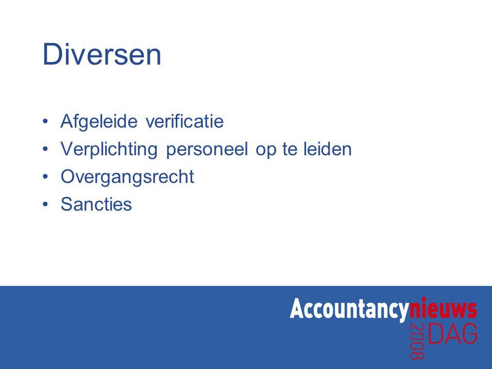 Diversen Afgeleide verificatie Verplichting personeel op te leiden Overgangsrecht Sancties