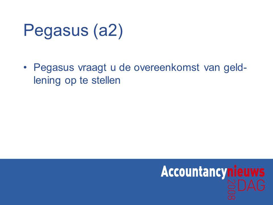 Pegasus (a2) Pegasus vraagt u de overeenkomst van geld- lening op te stellen