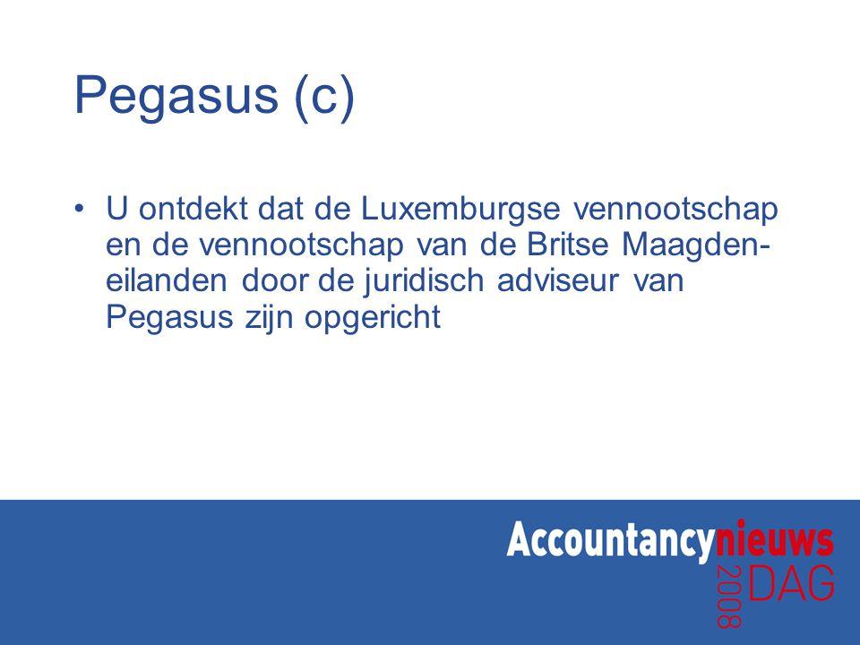 Pegasus (c) U ontdekt dat de Luxemburgse vennootschap en de vennootschap van de Britse Maagden- eilanden door de juridisch adviseur van Pegasus zijn opgericht