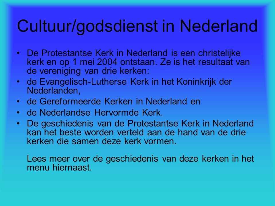 Cultuur/godsdienst in Nederland De Protestantse Kerk in Nederland is een christelijke kerk en op 1 mei 2004 ontstaan. Ze is het resultaat van de veren