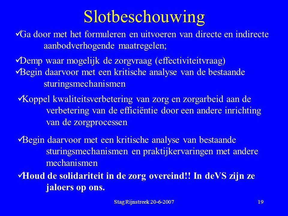 Stag Rijnstreek 20-6-200719 Slotbeschouwing Ga door met het formuleren en uitvoeren van directe en indirecte aanbodverhogende maatregelen; Demp waar m