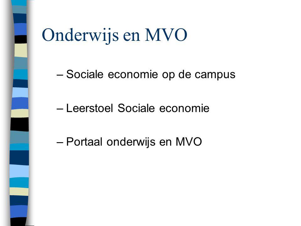 Onderwijs en MVO –Sociale economie op de campus –Leerstoel Sociale economie –Portaal onderwijs en MVO