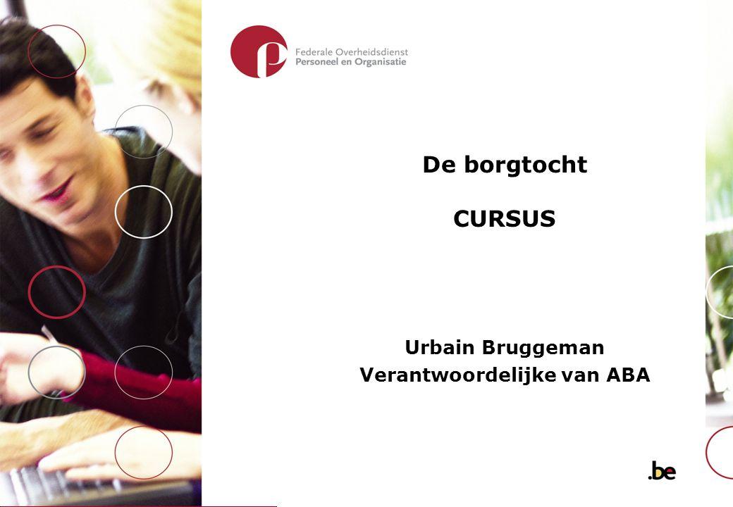 De borgtocht CURSUS Urbain Bruggeman Verantwoordelijke van ABA