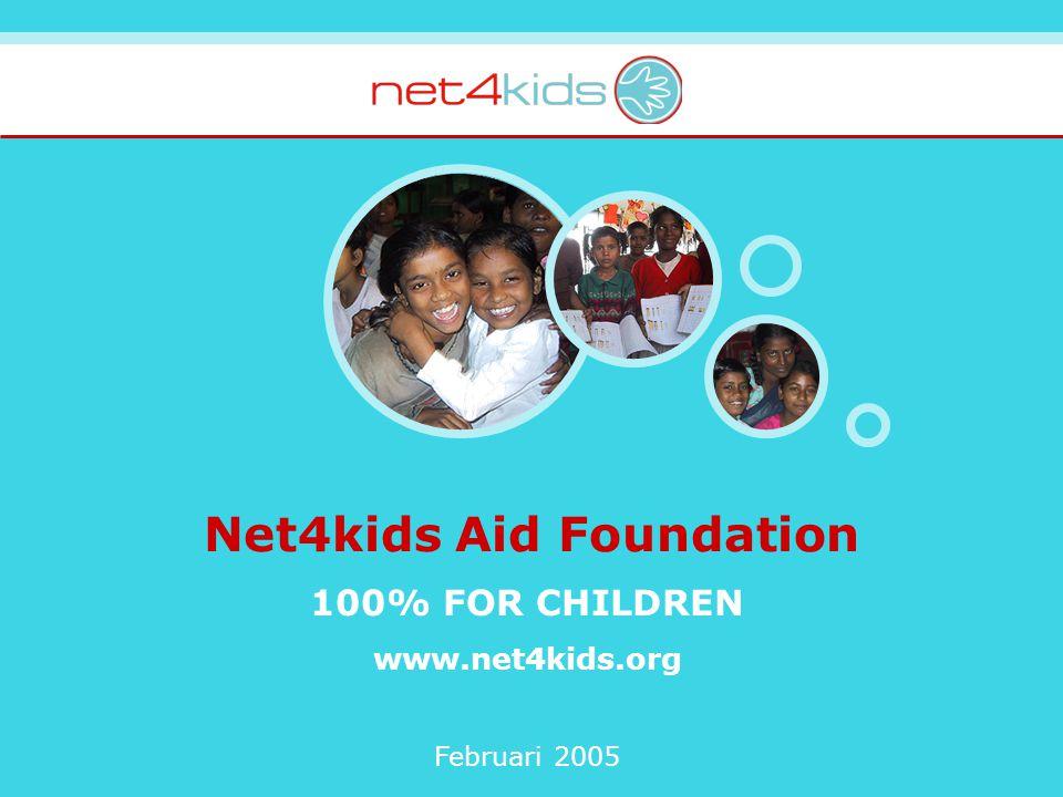 www.net4kids.org Net4kids projecten Focus op ontwikkelingslanden – Primair op Afrika, Nepal en India Lange termijn, structurele hulp – Schoon water – Gezondheidszorg – Onderwijs – Huisvesting Strenge selectie- monitoring- en rapportage criteria
