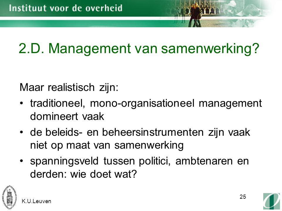 K.U.Leuven 25 2.D. Management van samenwerking.