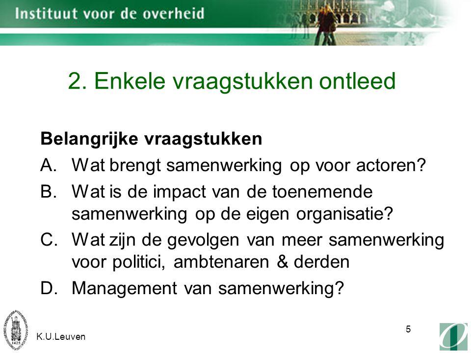 K.U.Leuven 6 2.A.Wat brengt samenwerking op.