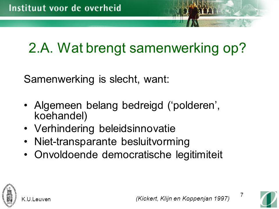 K.U.Leuven 7 2.A. Wat brengt samenwerking op.