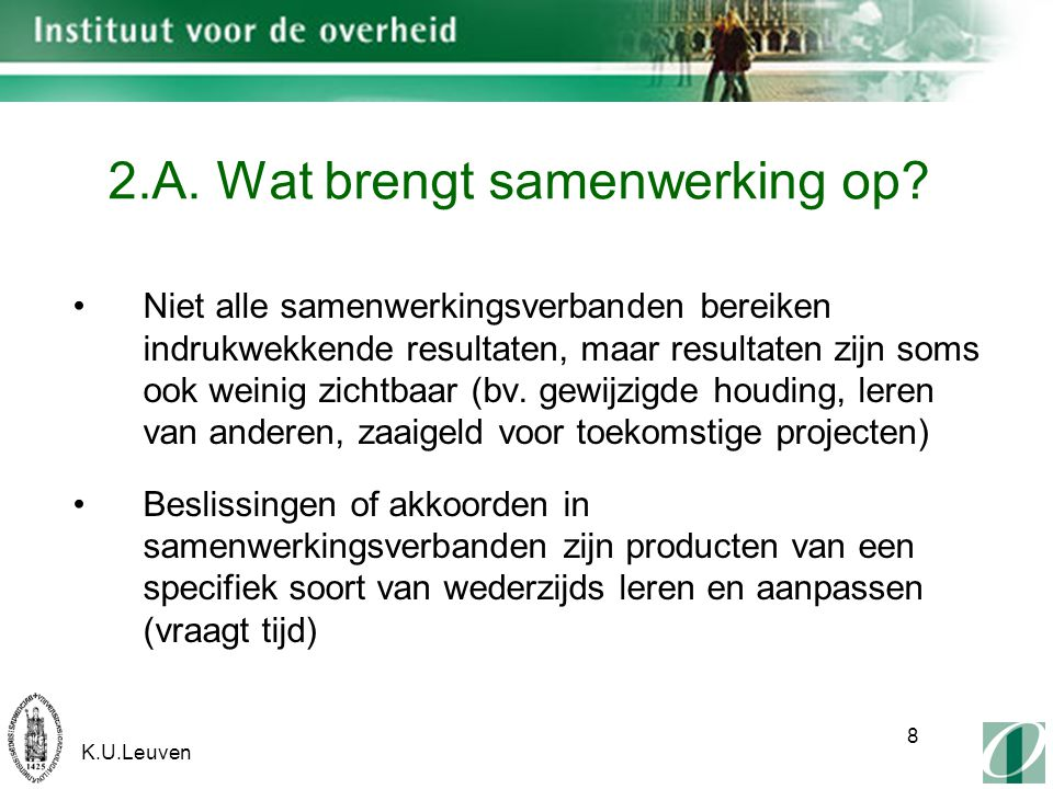 K.U.Leuven 8 2.A. Wat brengt samenwerking op.
