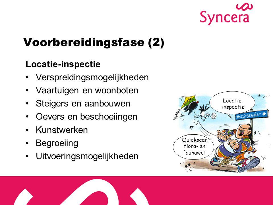 Voorbereidingsfase (3) Gevolgen onderzoek en inspectie Ontheffing Flora- en faunawet Werk- saneringsplan en Wbb-melding Keurvergunning Wvo-vergunning (o.a.