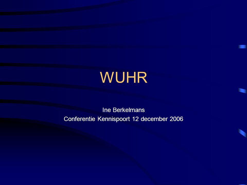WUHR Ine Berkelmans Conferentie Kennispoort 12 december 2006