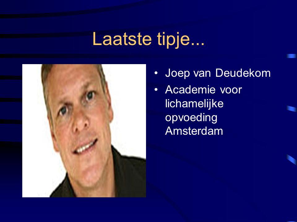 Laatste tipje... Joep van Deudekom Academie voor lichamelijke opvoeding Amsterdam