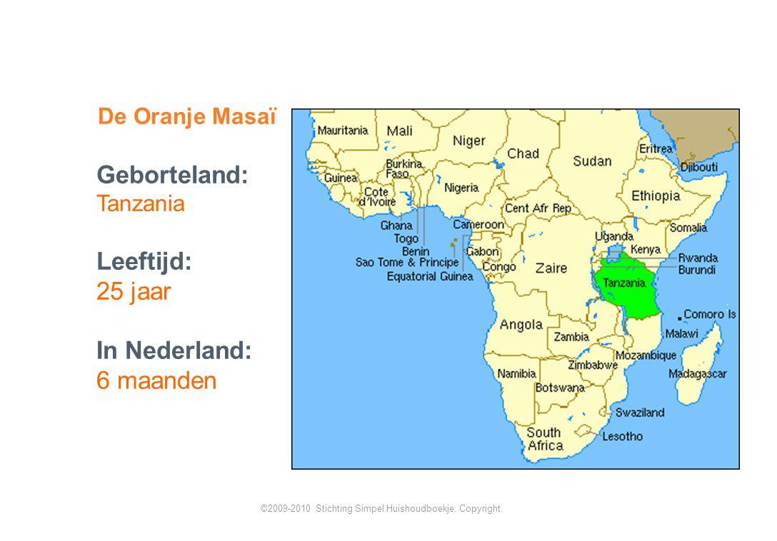 Geborteland: Tanzania Leeftijd: 25 jaar In Nederland: 6 maanden ©2009-2010 Stichting Simpel Huishoudboekje.