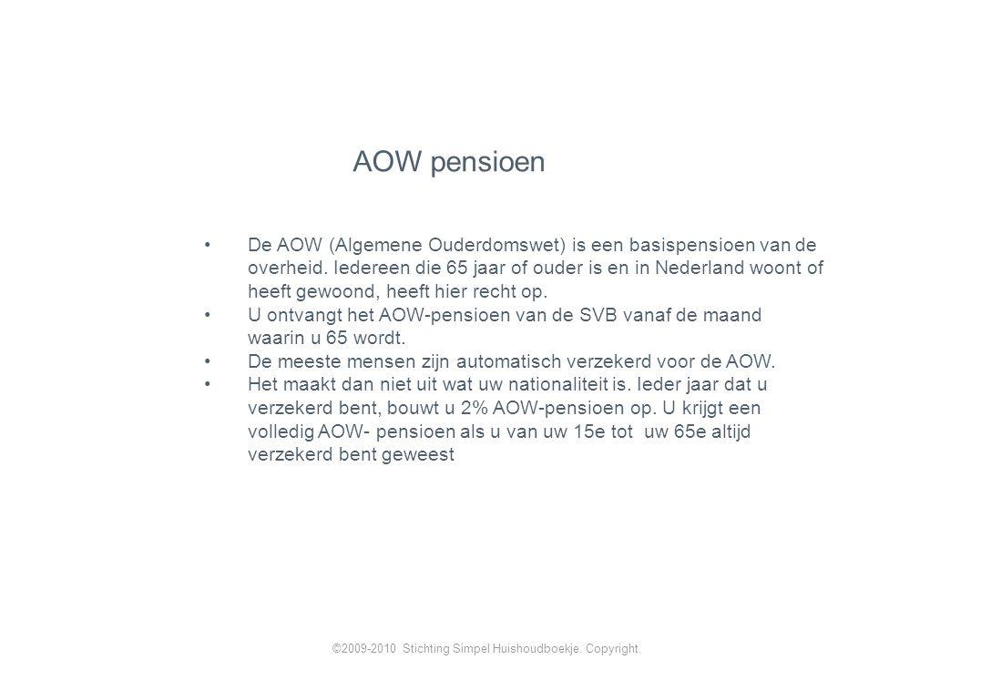 De AOW (Algemene Ouderdomswet) is een basispensioen van de overheid.