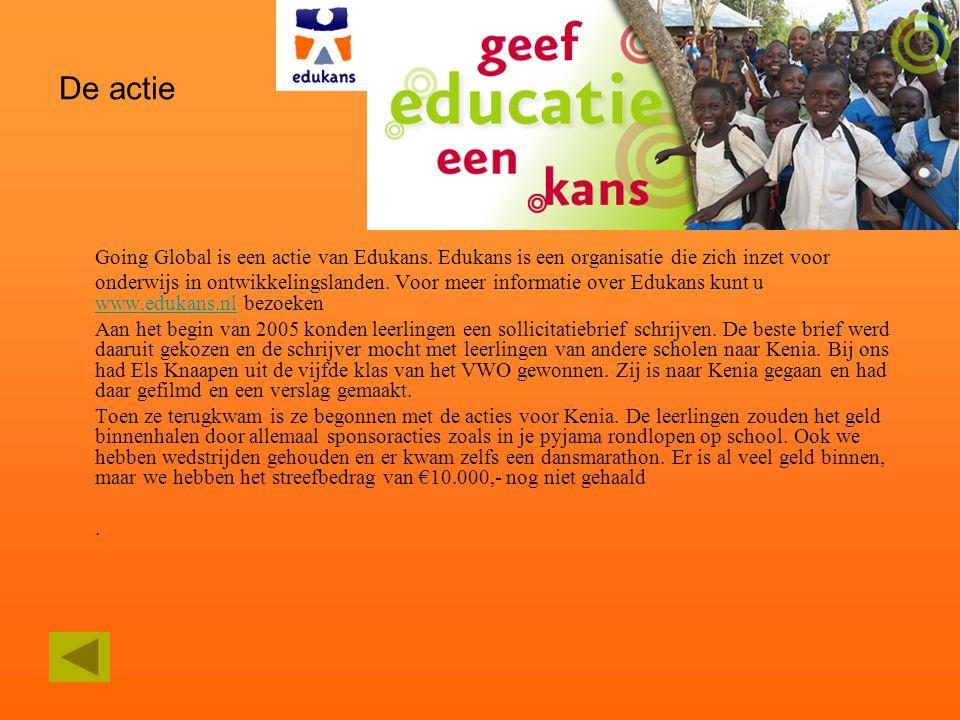De actie Going Global is een actie van Edukans. Edukans is een organisatie die zich inzet voor onderwijs in ontwikkelingslanden. Voor meer informatie