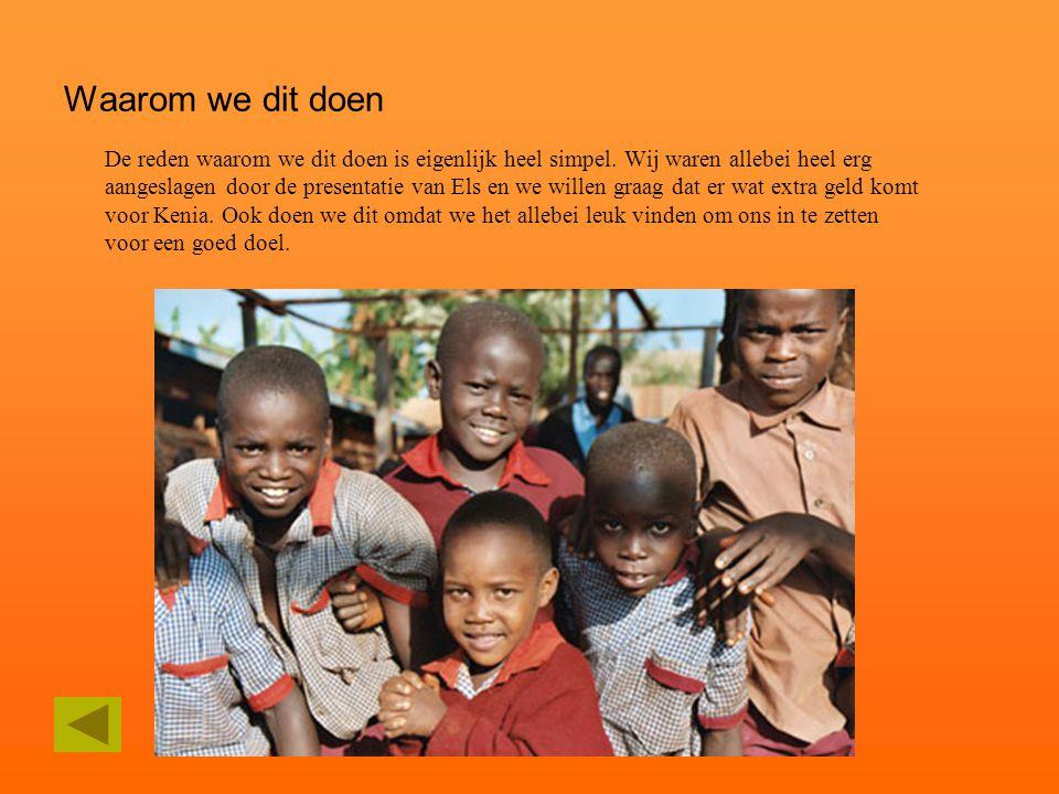 Sponsoring Informatie U zult begrijpen dat er veel geld nodig is voor het onderwijs in Kenia.