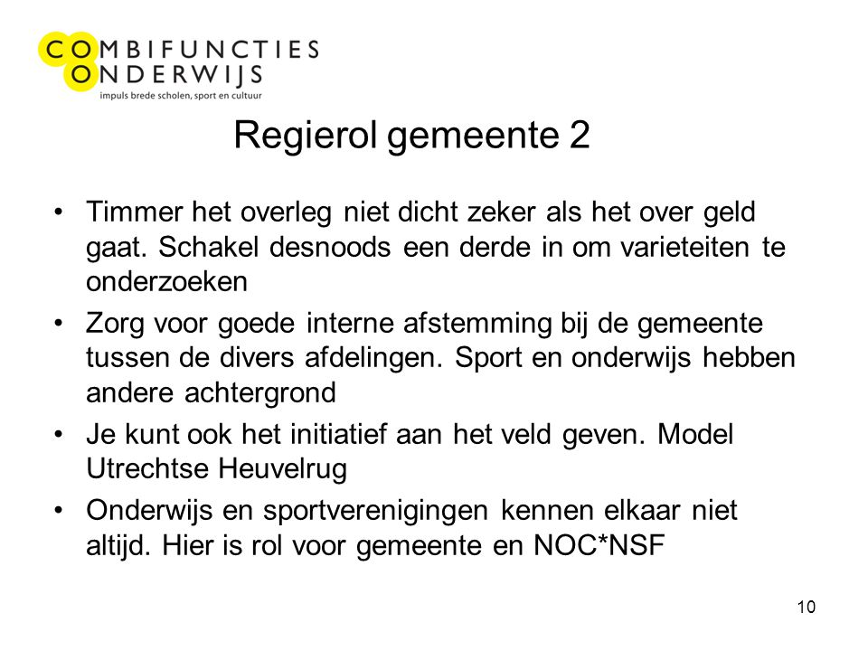 10 Regierol gemeente 2 Timmer het overleg niet dicht zeker als het over geld gaat.