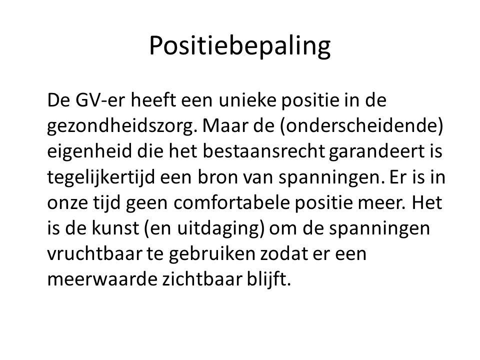 Positiebepaling De GV-er heeft een unieke positie in de gezondheidszorg.