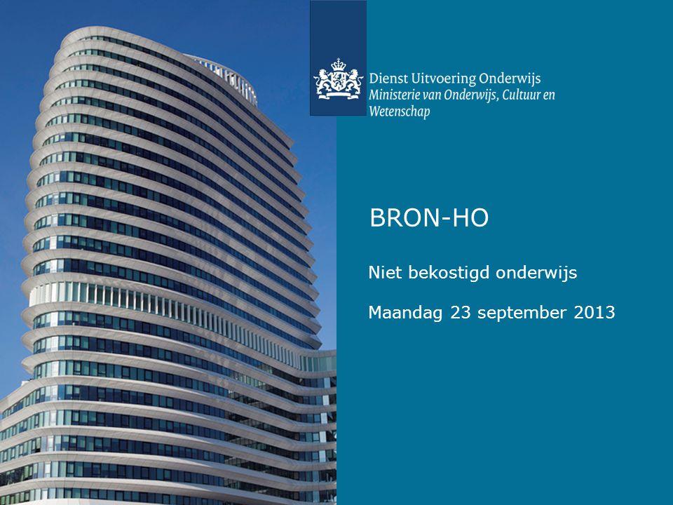 BRON-HO Niet bekostigd onderwijs Maandag 23 september 2013