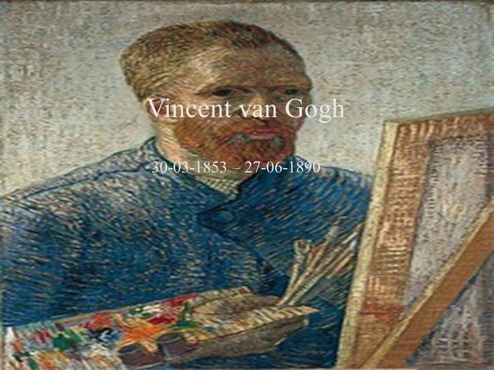 Vincent van Gogh 30-03-1853 – 27-06-1890