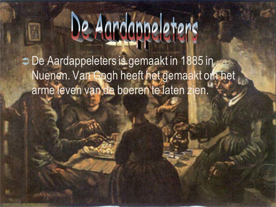  De Aardappeleters is gemaakt in 1885 in Nuenen. Van Gogh heeft het gemaakt om het arme leven van de boeren te laten zien.