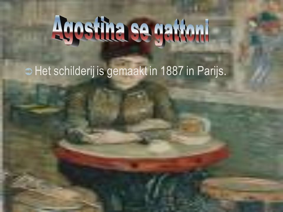  Het schilderij is gemaakt in 1887 in Parijs.