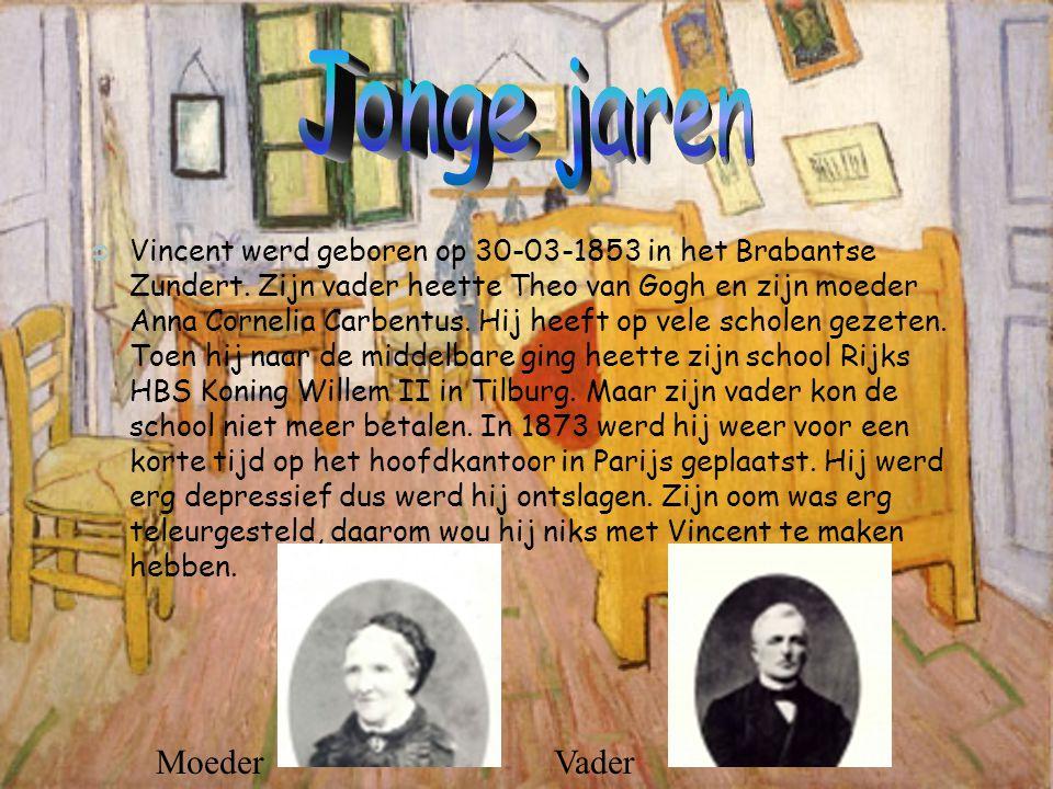  Vincent werd geboren op 30-03-1853 in het Brabantse Zundert. Zijn vader heette Theo van Gogh en zijn moeder Anna Cornelia Carbentus. Hij heeft op ve