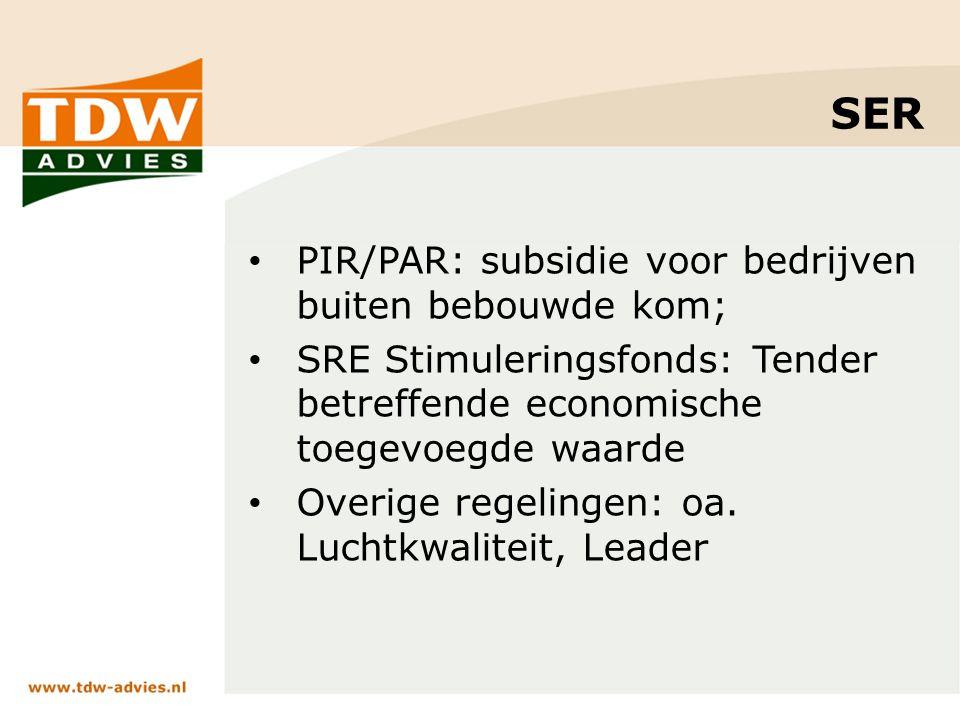 SER PIR/PAR: subsidie voor bedrijven buiten bebouwde kom; SRE Stimuleringsfonds: Tender betreffende economische toegevoegde waarde Overige regelingen: oa.